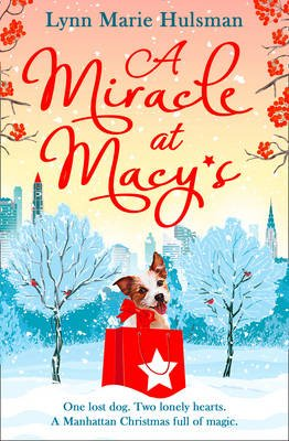 A Miracle at Macy's - There'S Only One Dog Who Can Save Christmas (Paperback): Lynn Marie Hulsman