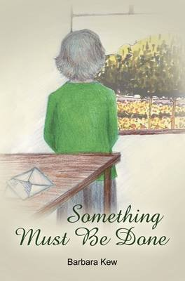 Something Must be Done (Paperback): Barbara Kew