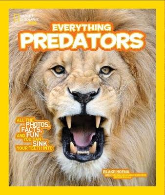 Everything Predators - All the Photos, Facts, and Fun You Can Sink Your Teeth into (Paperback, Edition): Blake Hoena