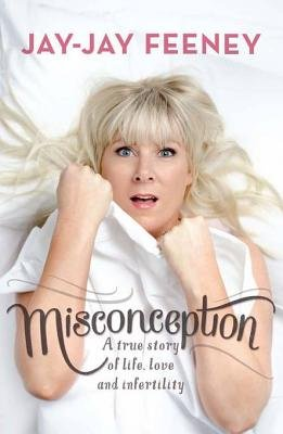 Misconception - A True Story of Life, Love and Infertility (Electronic book text): Jay-Jay Feeney