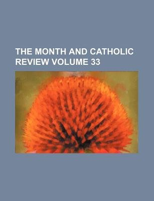 The Month and Catholic Review Volume 33 (Paperback): Books Group