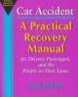 Car accident - a practical recovery manual for drivers, passengers, and the people in their lives (Paperback): Jack Smith