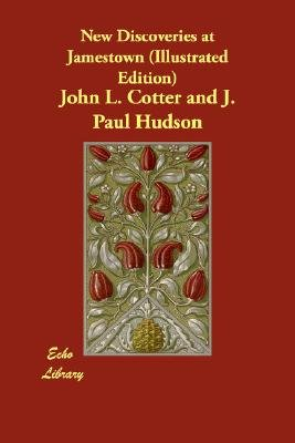 New Discoveries at Jamestown (Illustrated Edition) (Paperback): John L. Cotter, J. Paul Hudson