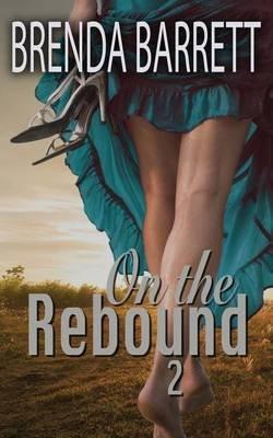 On the Rebound 2 (Paperback): Brenda Barrett