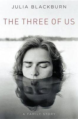 Three of Us, The: A Family Story (Electronic book text): Julia Blackburn