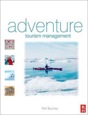 Adventure Tourism Management (Hardcover): Ralf Buckley