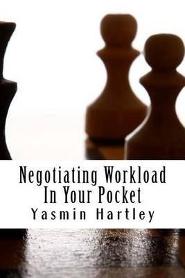 Negotiating Workload in Your Pocket (Paperback): Yasmin Hartley