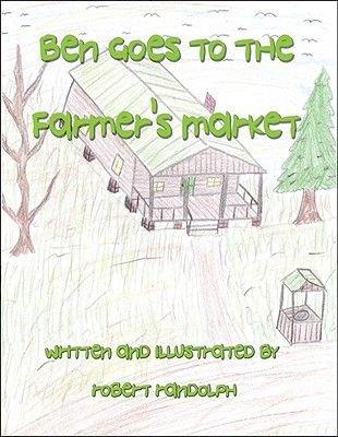 Ben Goes to the Farmer's Market (Paperback): Robert Randolph
