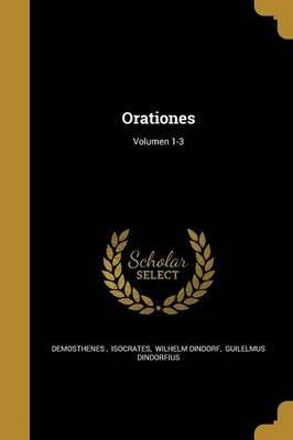 Orationes; Volumen 1-3 (Latin, Paperback): Isocrates Wilhelm Dindo Demosthenes