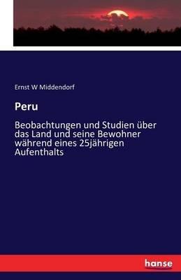 Peru (German, Paperback): Ernst W. Middendorf