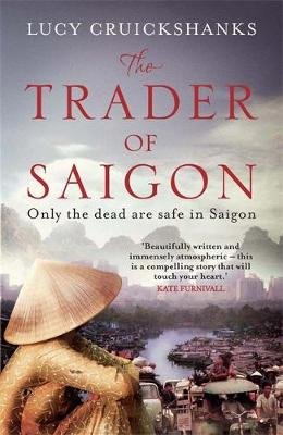 The Trader of Saigon (Paperback): Lucy Cruickshanks