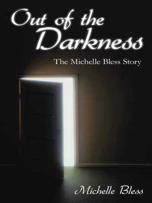 Out of the Darkness - The Michelle Bless Story (Electronic book text): Michelle Bless