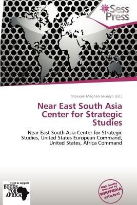 Near East South Asia Center for Strategic Studies (Paperback): Blossom Meghan Jessalyn
