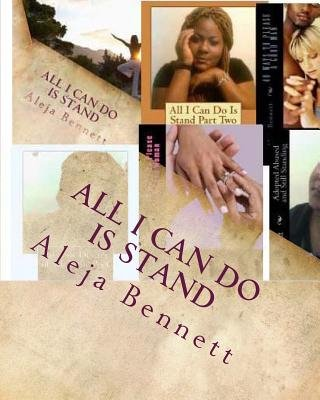 All I Can Do Is Stand (Paperback): Aleja Bennett