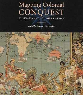 Mapping Colonial Conquest - Australia and Southern Africa (Paperback): Norman Etherington