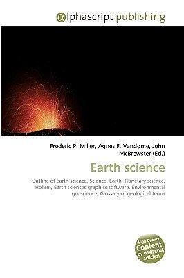 Earth Science (Paperback): Frederic P. Miller, Agnes F. Vandome, John McBrewster