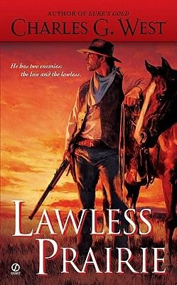 Lawless Prairie (Electronic book text): Charles G West