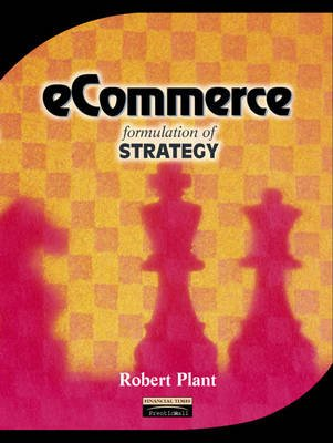 E-commerce - Formulation of Strategy (Paperback, Reissue): Robert Plant