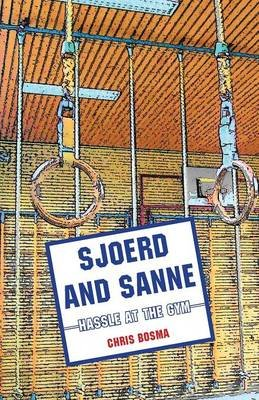 Sjoerd and Sanne - -Hassle at the Gym- (Paperback): Chris Bosma