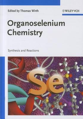 Organoselenium Chemistry - Synthesis and Reactions (Hardcover): Thomas Wirth