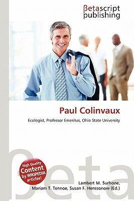 Paul Colinvaux (Paperback): Lambert M. Surhone, Mariam T. Tennoe, Susan F. Henssonow