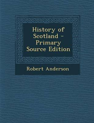 History of Scotland (Paperback): Robert Anderson