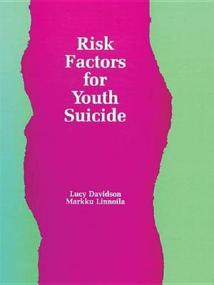 Risk Factors for Youth Suicide (Electronic book text): Lucy Davidson, Markku Linnoila