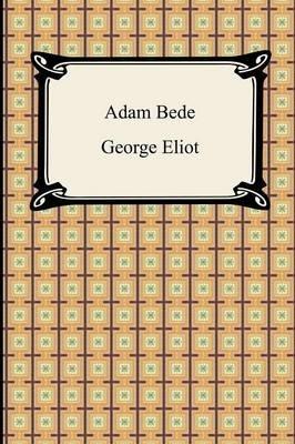 Adam Bede (Paperback): George Eliot