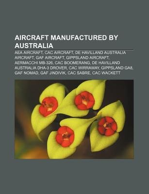 Aircraft Manufactured by Australia - Aea Aircraft, Cac Aircraft, de Havilland Australia Aircraft, Gaf Aircraft, Gippsland...