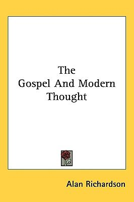 The Gospel and Modern Thought (Paperback): Alan Richardson