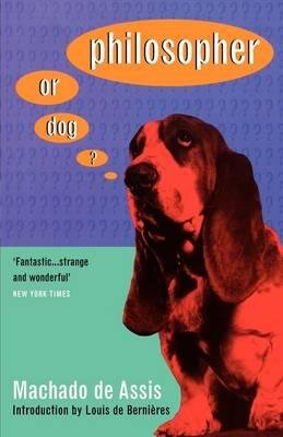 Philosopher or Dog? (Paperback): MacHado De Assis