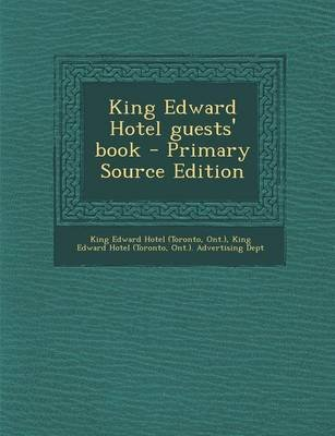 King Edward Hotel Guests' Book - Primary Source Edition (Paperback): King Edward Hotel
