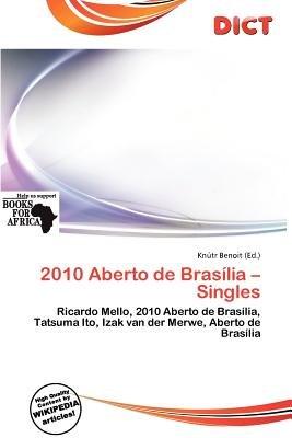 2010 Aberto de Bras Lia - Singles (Paperback): Knutr Benoit