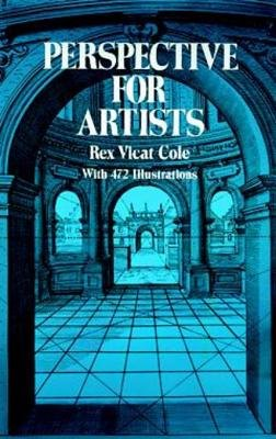 Perspective for Artists (Electronic book text): Rex Vicat Cole