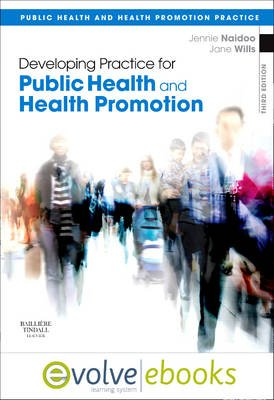 Developing Practice for Public Health and Health Promotion (Paperback, 3rd Revised edition): Jennie Naidoo, Jane Wills
