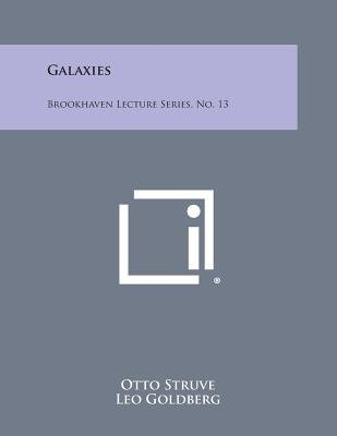 Galaxies - Brookhaven Lecture Series, No. 13 (Paperback): Otto Struve