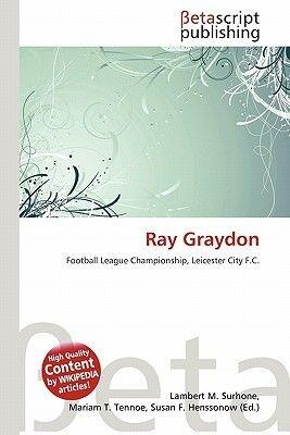 Ray Graydon (Paperback): Lambert M. Surhone, Mariam T. Tennoe, Susan F. Henssonow