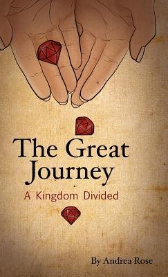 The Great Journey - A Kingdom Divided (Hardcover): Andrea Rose