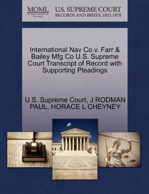 International Nav Co V. Farr & Bailey Mfg Co U.S. Supreme Court Transcript of Record with Supporting Pleadings (Paperback): J...