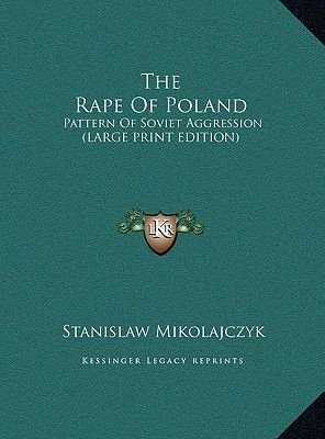 The Rape of Poland - Pattern of Soviet Aggression (Large Print Edition) (Large print, Hardcover, large type edition): Stanislaw...