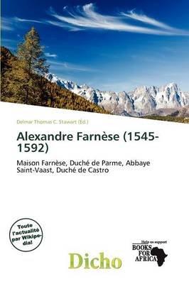 Alexandre Farn Se (1545-1592) (French, Paperback): Delmar Thomas C. Stawart