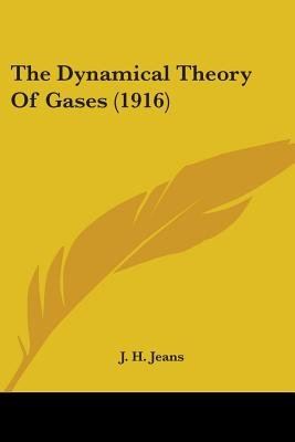 The Dynamical Theory of Gases (1916) (Paperback): J. H. Jeans