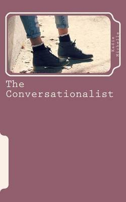 The Conversationalist (Paperback): Kadie Michelle