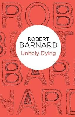 Unholy Dying (Electronic book text): Robert Barnard
