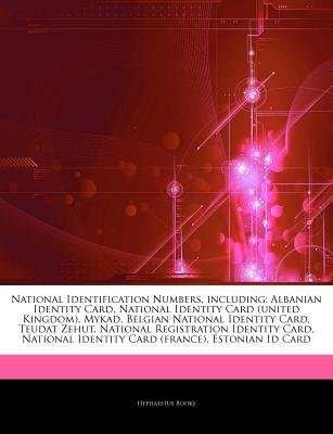 Articles on National Identification Numbers, Including - Albanian Identity Card, National Identity Card (United Kingdom),...