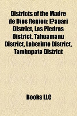 Districts of the Madre de Dios Region Districts of the Madre de Dios Region - Inapari District, Las Piedras District, Tahuamanu...