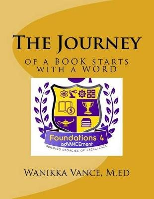 The Journey - Of a Book Starts with a Word (Paperback): MS Wanikka T Vance