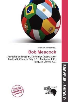 Bob Meacock (Paperback): Germain Adriaan