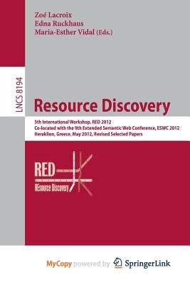Resource Discovery - 5th International Workshop, Red 2012, Co-Located with the 9th Extended Semantic Web Conference, Eswc 2012,...