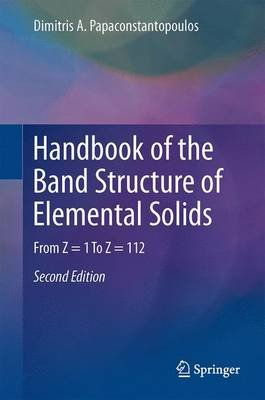 Handbook of the Band Structure of Elemental Solids; From Z = 1 to Z = 112 (English, Undetermined, Electronic book text):...